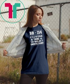 DD-214 it's a veteran thing you wouldn't understand shirt