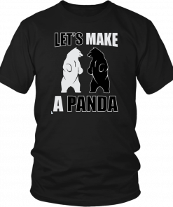 Let's make a panda Funny T-Shirt
