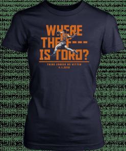 Houston Where The F Is Toro Shirt - Justin Verlander