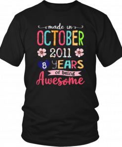 October Girls 2011 Birthday Shirt Made in 2011 8 Years Old T-Shirt