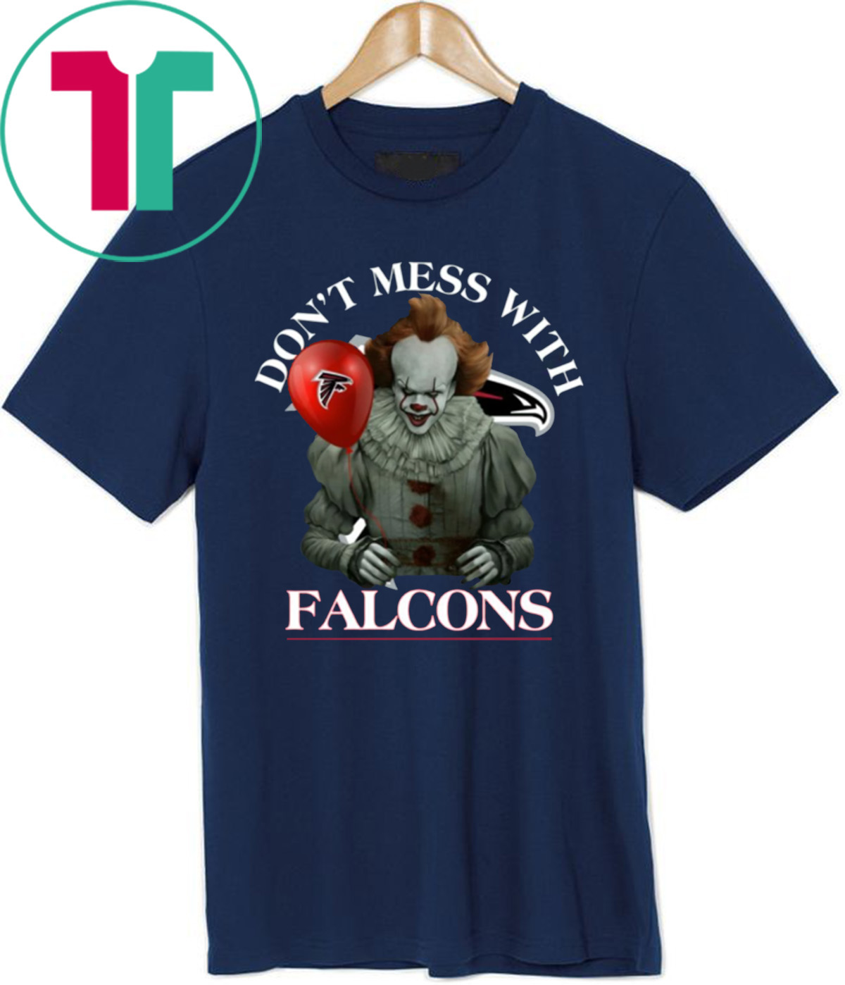online retailer 59ff8 0de68 Don't Mess With Atlanta Falcons Pennywise T-shirt Cool Gift For Fans Tee