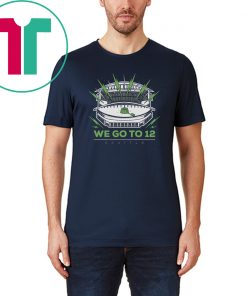 We Go To 12 Shirt - Seattle Football