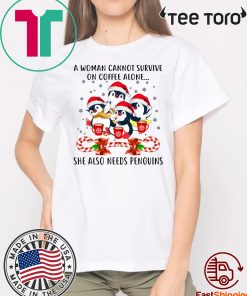 A Woman Cannot Survive On Coffee Alone Penguins Candy Christmas Funny T-Shirt