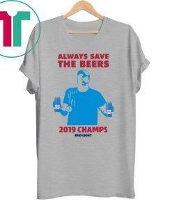 Bud Light Guys Jeff Adams 2019 Champs Shirts
