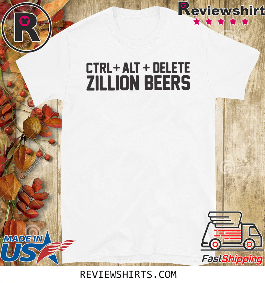 Delete Zillion Beers Official T Shirt