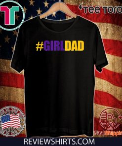 #Girldad Girl Dad Father of Daughters 2020 T-Shirt