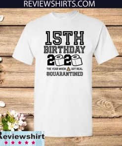 15th Birthday Shirt - Friends Birthday Shirt - Quarantine Birthday Shirt - Birthday Quarantine Shirt - 15th Birthday