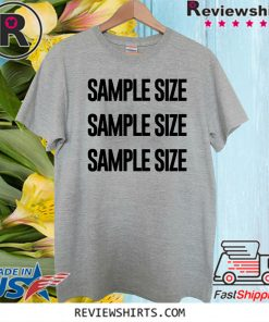 #SampleSize - Sample Size T-Shirt