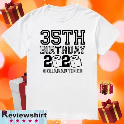 35th Birthday Shirt - #Quarantine2020 Shirt - The One Where I Was Quarantined Tee Shirts