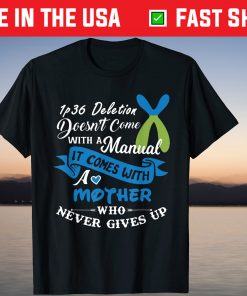1p36 Deletion Syndrome inspirational Awareness Mother T-Shirt