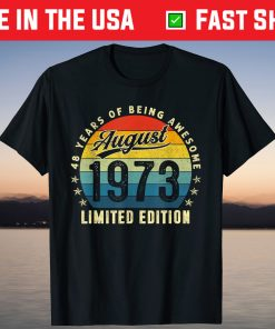 48 Years Old Birthday Made In August 1973 48th Birthday T-Shirt