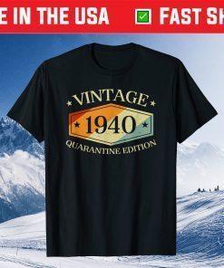 80 Years Old 80th Birthday Gift 1940 Quarantine Edition Unisex T-Shirt