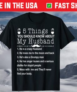 5 Things You Should Know About My Husband Classic T-Shirt