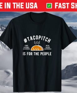 #TacoPitch Is For The People T-Shirt