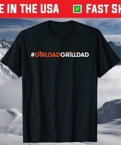 #GirlDadGrillDad Fathers Day T-Shirt