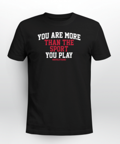 #AthleteAnd You Are More Than The Sport You Play Shirt